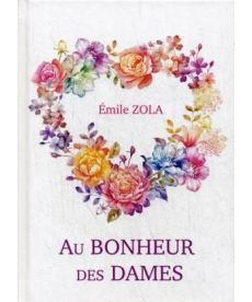 Au Bonheur Des Dames - Дамское счастье: роман на франц.яз