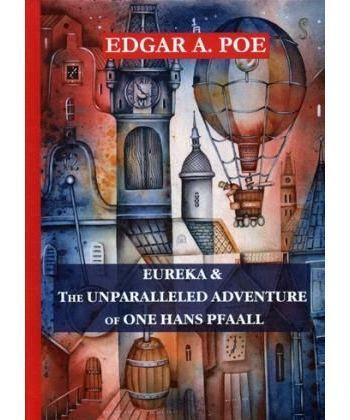 Eureka&The Unparalleled Adventure of One Hans Pfaall