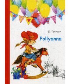 Pollyanna - Поллианна: роман на англ.яз