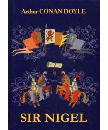 Sir Nigel - Сэр Найджел Лоринг: роман на англ.яз  - Фото 1