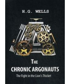 The Chronic Argonauts, and The Fight in the Lion's Thicket