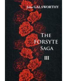 The Forsyte Saga. В 3 т. T. 3. - Сага о Форсайтах: роман-сага на англ.яз