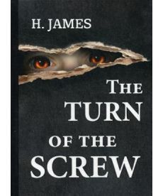 The Turn of the Screw - Поворот винта: на англ.яз