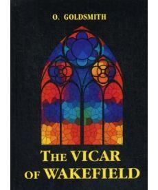 The Vicar of Wakefield - Векфильдский священник: на англ.яз