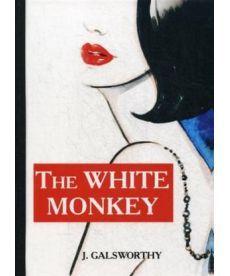 The White Monkey - Белая обезьяна: роман на англ.яз