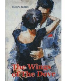 The Wings Of The Dove - Крылья Голубки: роман на англ.яз