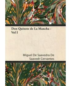 Don Quixote de La Mancha - Vol I