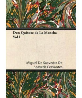Don Quixote de La Mancha - Vol I