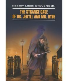 The Strange Case of Dr. Jekyll and Mr. Hyde / Странная история доктора Джекила и мистера Хайда