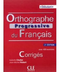 Orthographe Progr du Franc 2e Edition Debut Corrig?s