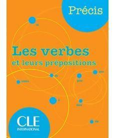 Precis les Verbes et leurs prepositions