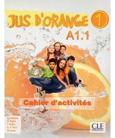 Jus D'orange 1 (A1.1) Cahier d`exercices