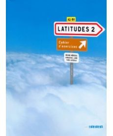 Latitudes 2 Cahier d'exercices + CD audio