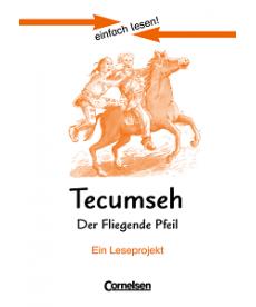 einfach lesen 3 Tecumseh - Der fliegende Pfeil
