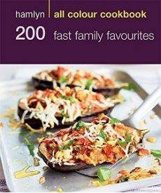 Hamlyn All Colour Cookbook: 200 Fast Family Favourites
