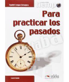 Tiempo...Para practicar Los pasados Libro