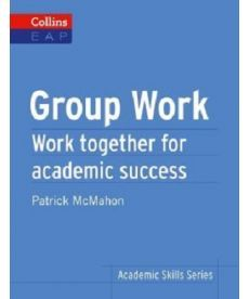 Group Work. Work Together for Academic Success