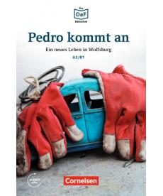Die DaF-Bibliothek: A2/B1 Pedro kommt an Mit Audios-Online