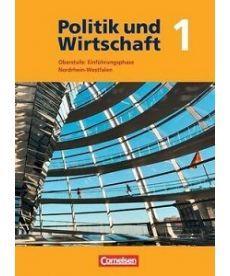 Politik und Wirtschaft 1 Oberstufe: Einfuhrungsphase Nordrhein-Westfalen Schlerbuch