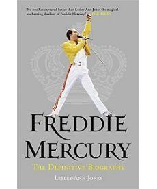 Freddie Mercury. The Definitive Biography