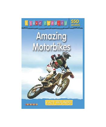 I Love Reading: 550 Words. Amazing Motorbikes