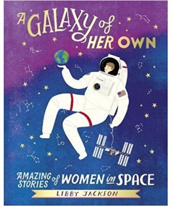 A Galaxy of Her Own: Amazing Stories of Women in Space  - Фото 1